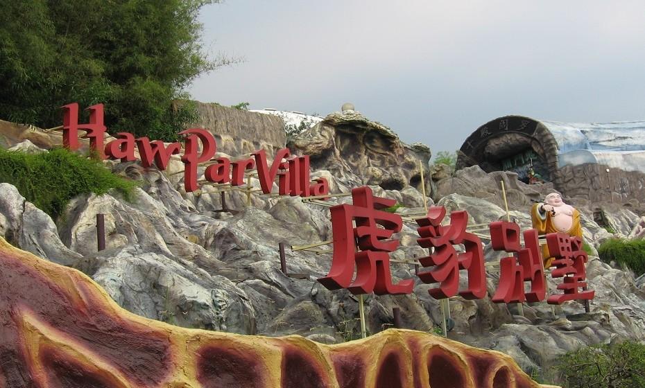 Haw Par Villa, Singapura, é um parque temático com quase oitenta anos, mas é completamente o oposto da Disneyland. O parque está coberto com mais de mil estátuas com formatos bizarros. Grande parte das figuras fazem parte da história chinesa, mas não é por isso que deixam de ser menos assustadoras.